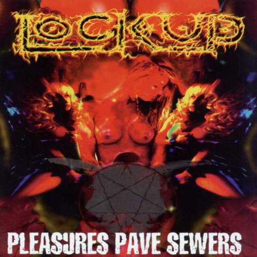Lock Up - Pleasures Pave Sewers recenzja okładka review cover