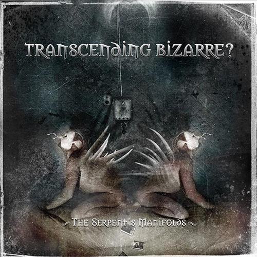 Transcending Bizarre? - The Serpent's Manifolds recenzja okładka review cover