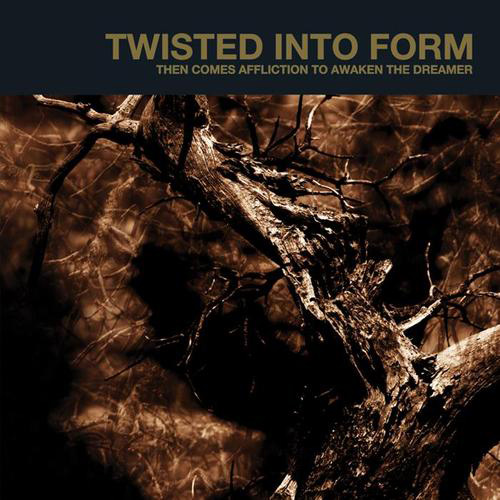 Twisted Into Form - Then Comes Affliction To Awaken The Dreamer recenzja okładka review cover