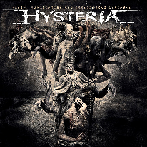 Hysteria - Flesh, Humiliation And Irreligious Deviance recenzja okładka review cover