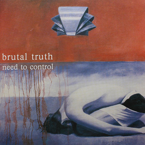 Brutal Truth - Need To Control recenzja okładka review cover